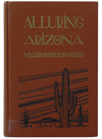 ALLURING ARIZONA by William Hamilton Nelson