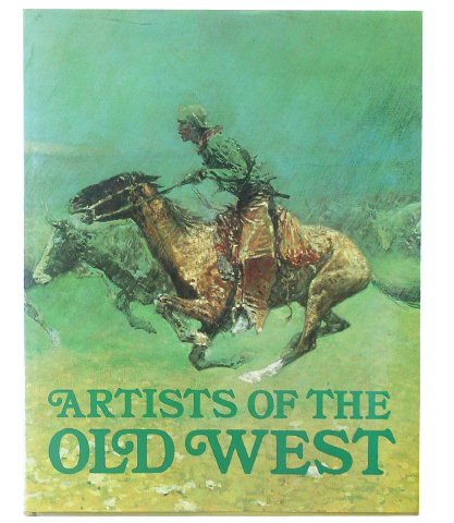 ARTISTS OF THE OLD WEST - John C. Ewers
