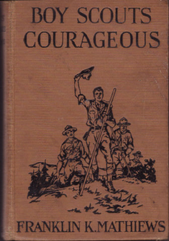 BOY SCOUTS COURAGEOUS by Franklin K. Mathiews