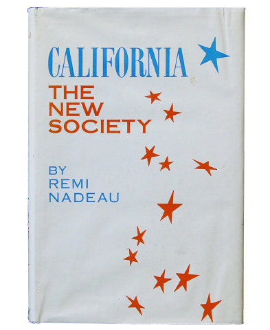 CALIFORNIA - THE NEW SOCIETY by Remi Nadeau