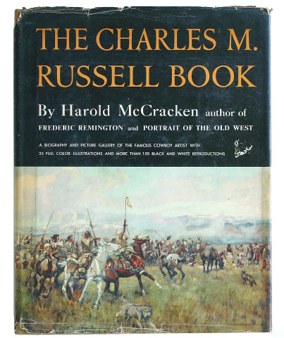 CHARLES M. RUSSELL BOOK, The - Harold McCracken - First Edition