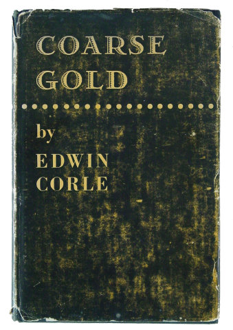 COARSE GOLD by Edwin Corle
