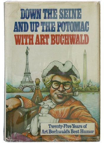 DOWN THE SEINE AND UP THE POTOMAC by Art Buchwald