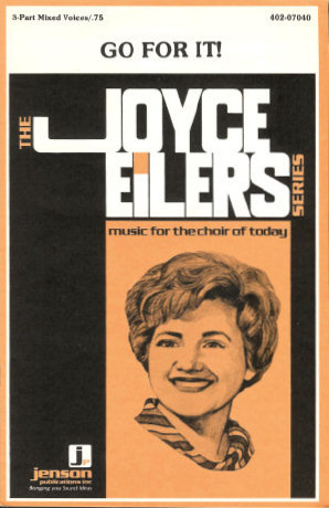 Go for It! - Joyce Eilers - 3-Part Mixed Voices