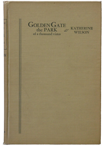 GOLDEN GATE - The Park of a Thousand Vistas by Katherine Wilson