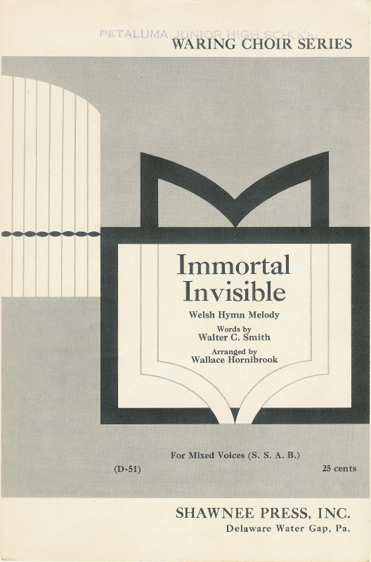 Immortal Invisible - Walter C. Smith - Welsh Hymn Melody, Wallace Hornibrook - S.S.A.B.