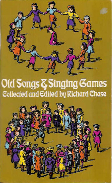 Old Songs & Singing Games - Richard Chase